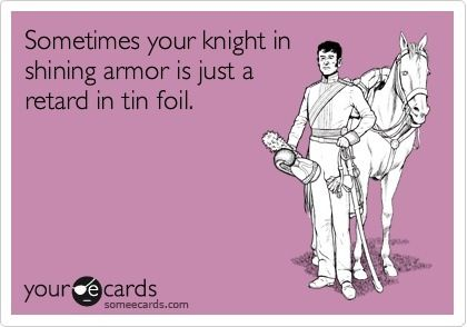 Knight in shining armor - Opinionatedmale.com